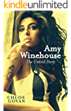 Amy Winehouse – The Untold Story (English Edition)