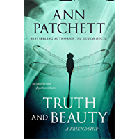 Truth and Beauty: The Sunday Times best selling author of The Dutch House and Bel Canto, Winner of The Women's Prize for…