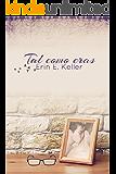 Tal como eras (Spanish Edition)