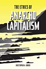 The Ethics of Anarcho-Capitalism Kindle Edition