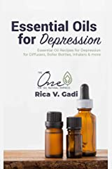 Essential Oils for Depression: Essential Oil Recipes for Depression for Diffusers, Roller Bottles, Inhalers & more. Kindle Edition