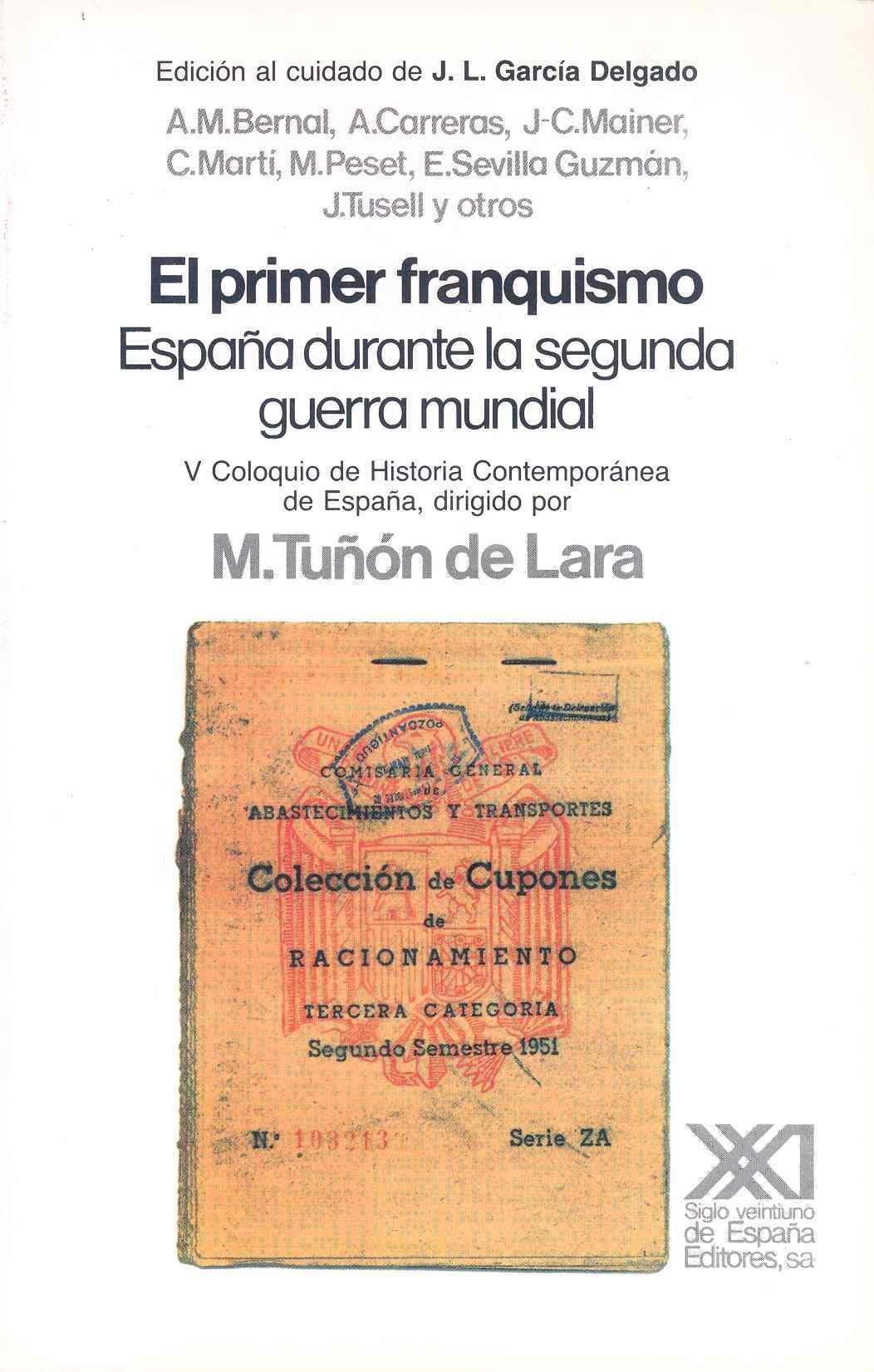 El primer franquismo: España durante la segunda Guerra Mundial Historia: Amazon.es: García Delgado, José Luis, Tuñón de Lara, Manuel: Libros