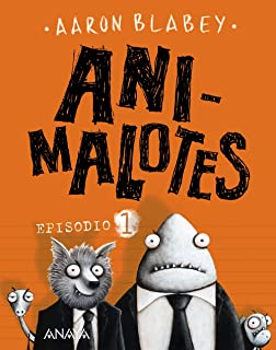 Animalotes. Episodio 1 (Literatura Infantil (6-11 Años) - Narrativa Infantil