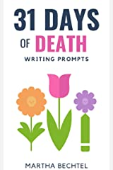 31 Days of Death: Writing Prompts (31 Days of Writing Prompts Book 17) Kindle Edition