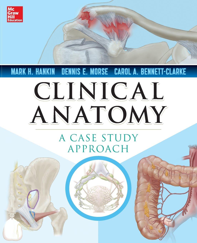 Clinical Anatomy A Case Study Approach 9780071628426 Medicine