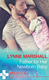 Father For Her Newborn Baby (Mills & Boon Medical) (Cowboys, Doctors...Daddies, Book 2)