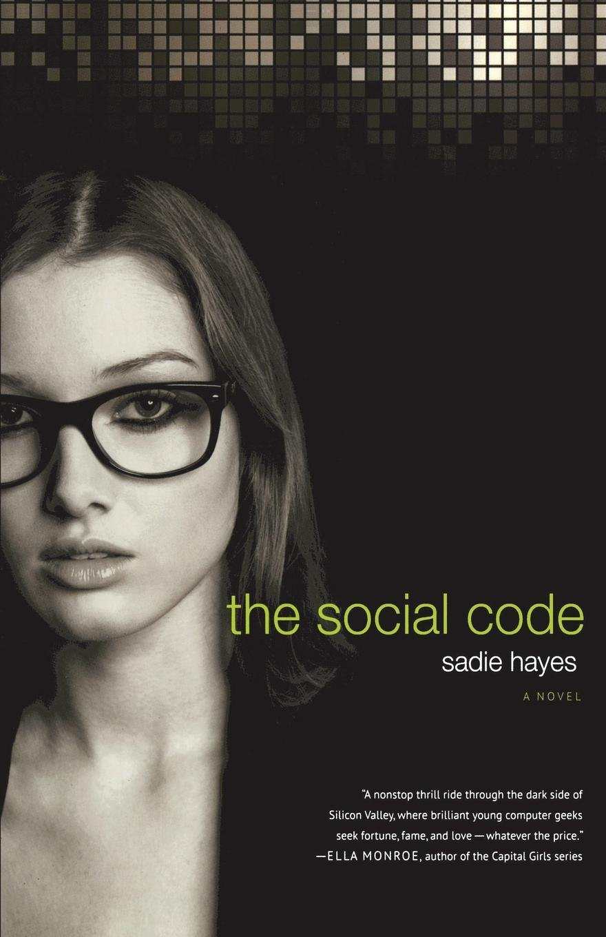 Amazon.com: The Social Code: A Novel (Start-Up Series) (9781250035653):  Sadie Hayes: Books