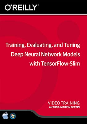 Training, Evaluating, and Tuning Deep Neural Network Models with TensorFlow-Slim [Online Code]
