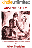 Arsenic Sally: Or the Curious Case of the Eastwood Poisoner
