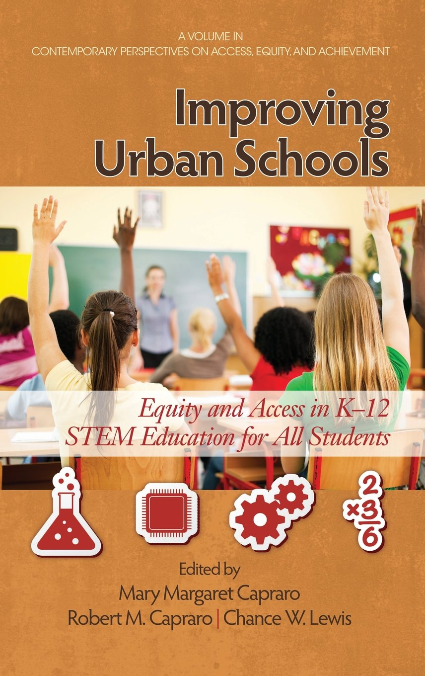 Read Online Improving Urban Schools: Equity and Access in K-12 Stem Education for All Students (Hc) (Contemporary Perspectives on Access, Equity and Achievement) ebook