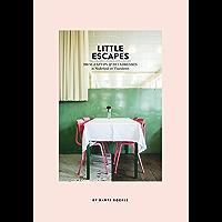 Little escapes: 208 slaaptips en eetadressen in Nederland en Vlaanderen