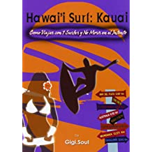 Hawaii Surf: Kauai. Como viajar con 1 surfer y no morir en el intento (Spanish Edition)