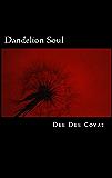 Dandelion Soul