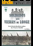 Soldados que Vieram de Longe: Os 42 Herois Brasileiros Judeus da Segunda Guerra Mundial
