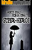 MEU PAI ERA UM SUPER-HERÓI
