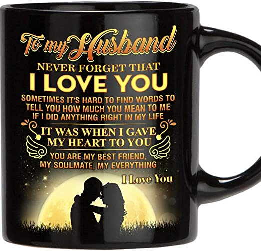 Amazon Com Fathers Day Gift For Man 11 Oz Funny Mug Gifts For Husband From Wife Perfect Husband Gift From Wife Romantic Love Wedding Anniversary Gift Best Couples Christmas Gift Idea Birthday Father S