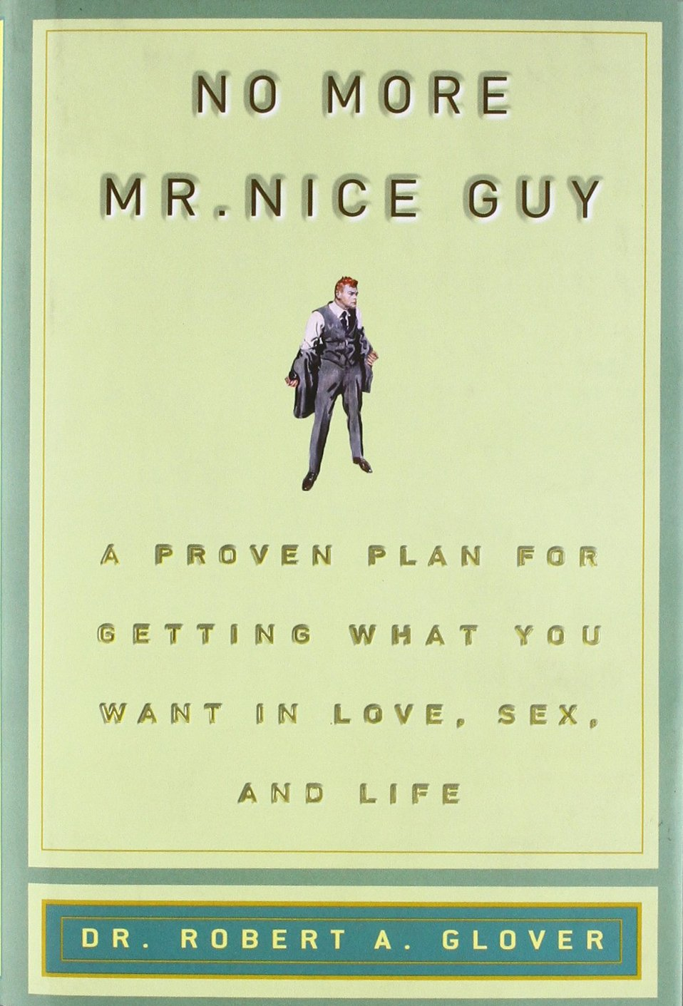 No more mr nice guy by robert a glover