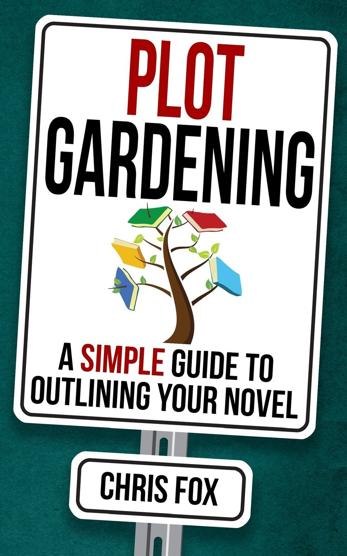 Plot Gardening: Write Faster, Write Smarter: Volume 7: Amazon.es: Fox, Chris: Libros en idiomas extranjeros