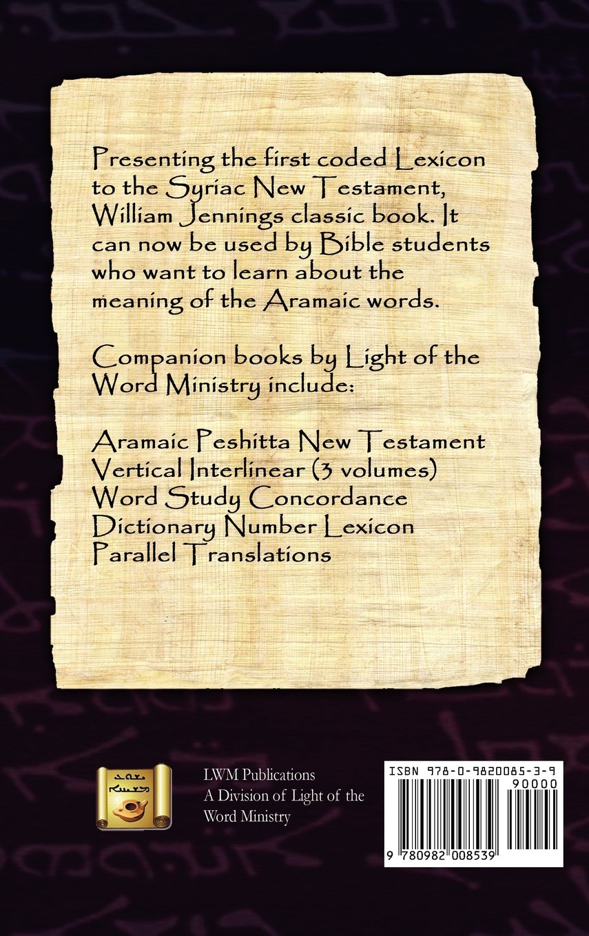 Lexicon to the Syriac New Testament: William Jennings, Janet M Magiera:  9780982008539: Amazon.com: Books
