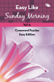 Easy Like Sunday Morning Vol 2: Crossword Puzzles Easy Edition (Crossword Puzzles Series)