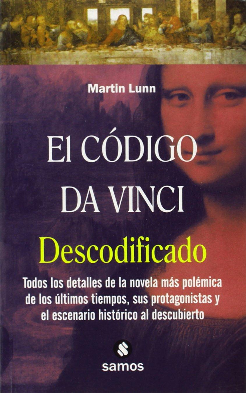 Download El codigo da Vinci descodificado: Todos los detalles de la novela mas polemica de los ultimos tiempos, sus protagonistas y el escenario historico al descubierto PDF