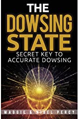The Dowsing State: Secret Key To Accurate Dowsing Paperback