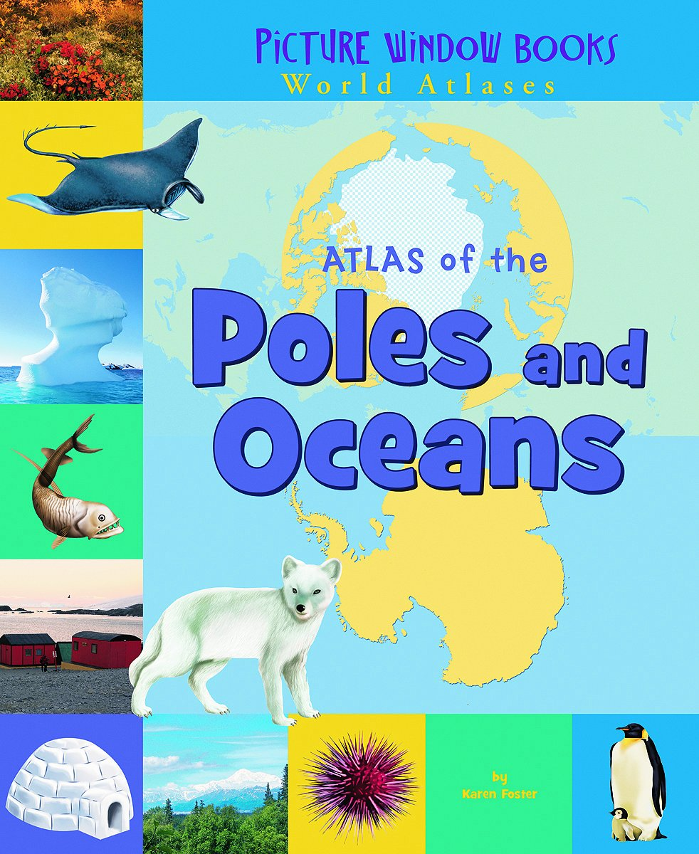 Atlas of the Poles and Oceans (Picture Window Books World Atlases) PDF