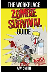 The Workplace ZOMBIE SURVIVAL Guide Kindle Edition