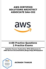 AWS Certified Solutions Architect Associate (SAA-C02): One Thousand One Hundred (1100) Practice Questions & 2 Practice Exams Kindle Edition