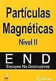 Partículas Magnéticas. Nivel II: Ensayos no destructivos (Ensayos no destructivos - AEND)