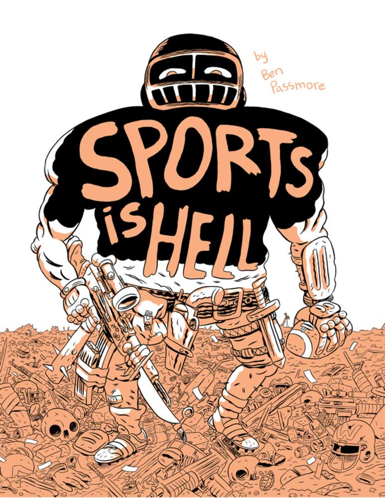 Sports Is Hell: Passmore, Ben: 9781927668757: Amazon.com: Books