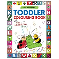 My Alphabet Toddler Colouring Book with The Learning Bugs: Fun Colouring Books for Toddlers & Kids Ages 2, 3, 4 & 5 - Activity Book Teaches ABC, Letters & Words for Nursery & Preschool Prep Success