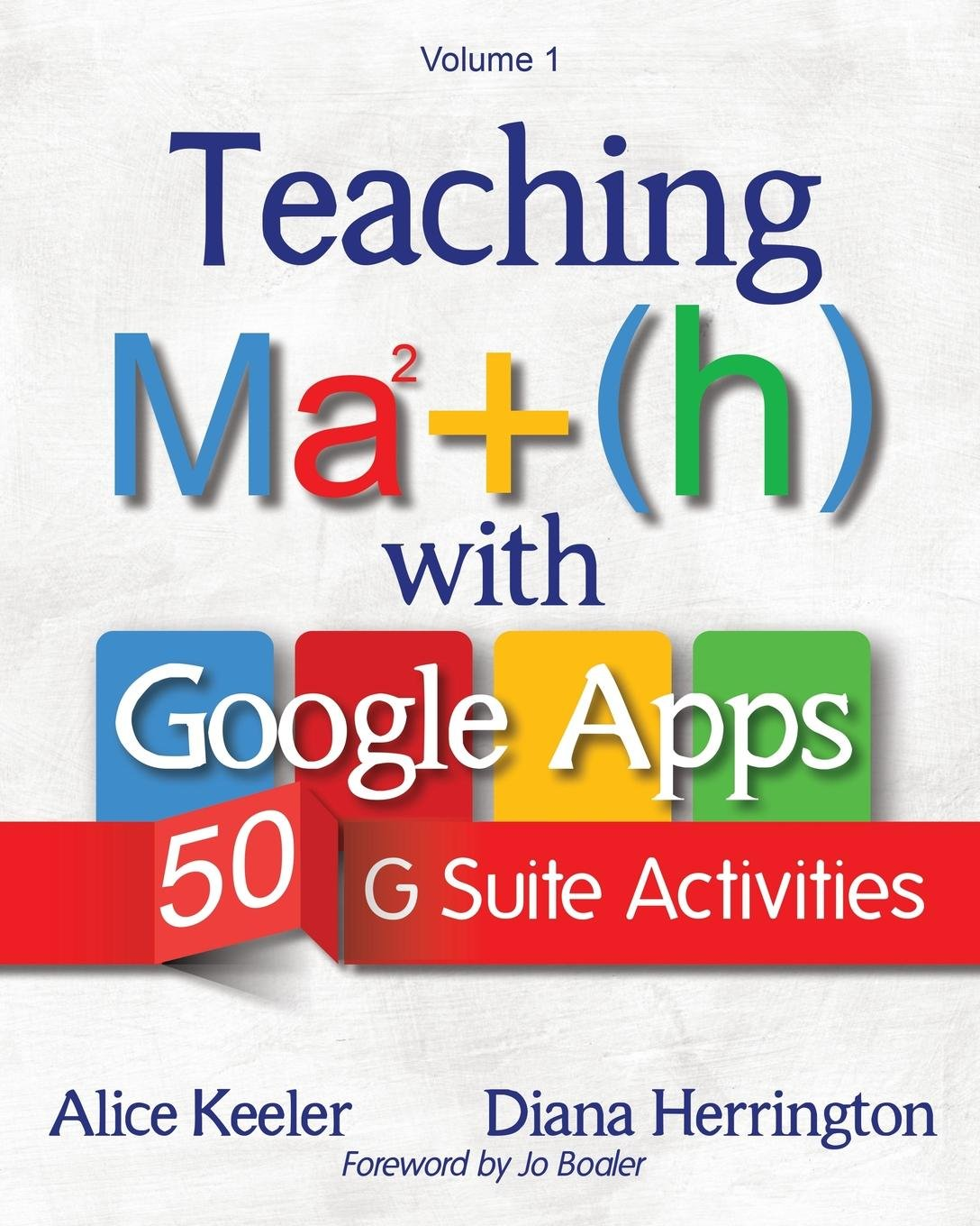 Teaching Math with Google Apps: 50 G Suite Activities: Alice