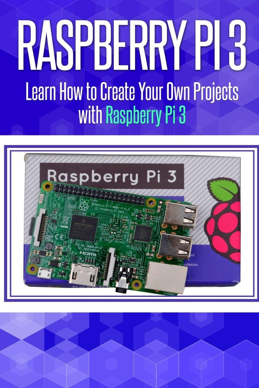 Raspberry Pi 3 Learn How To Create Your Own Projects With Model B Block Diagram