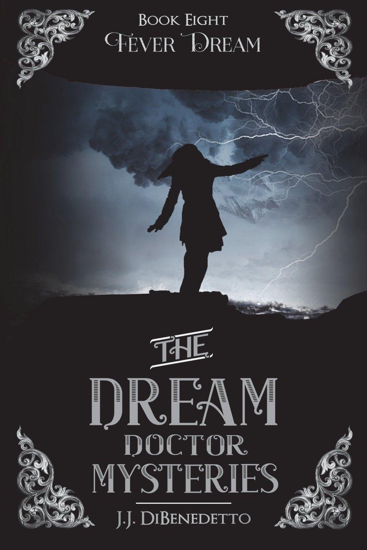 Fever Dream (The Dream Doctor Mysteries) (Volume 9) pdf epub