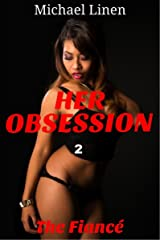 Her Obsession 2: The Fiance Kindle Edition