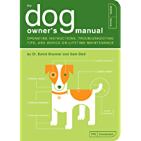 The Dog Owner's Manual: Operating Instructions, Troubleshooting Tips, and Advice on Lifetime Maintenance (Owner's and…