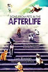 Signs From Pets In The Afterlife: Identifying Messages From Pets in Heaven Kindle Edition