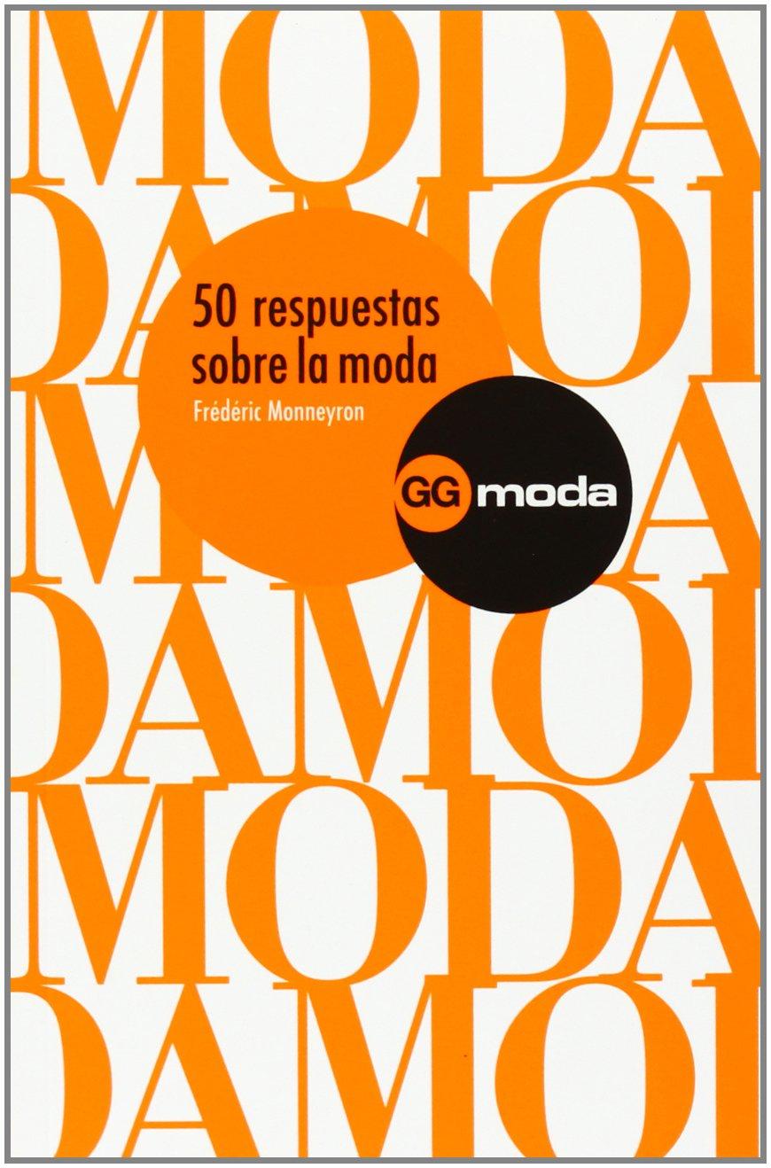 50 Respuestas Sobre La Moda (Spanish Edition) by Editorial Gustavo Gili