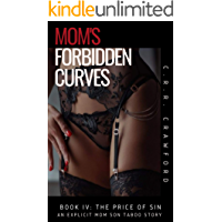 Mom's Forbidden Curves: The Price of Sin (An Explicit Mom Son Taboo Story) (Mom's Taboo Curves (Explicit Erotica) Book 4…