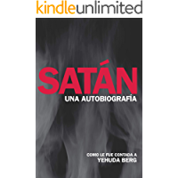 Satán: Una Autobiografía: como le fue contada a Yehuda Berg
