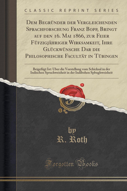 Dem Begründer Der Vergleichenden Sprachforschung Franz Bopp