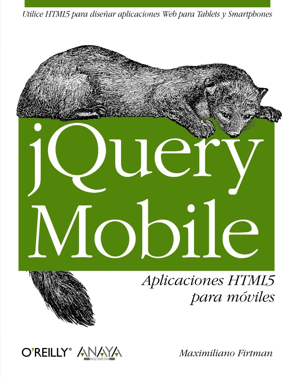 jQuery Mobile. Aplicaciones HTML5 para móviles (Anaya Multimedia/O´Reilly) Tapa blanda – 19 jun 2012 Maximiliano Firtman 8441532095 Hardware - Mobile Devices COMPUTERS / Computer Science