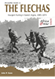 The Flechas: Insurgent Hunting in Eastern Angola, 1965–1974