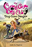 Dog-Gone Danger (The Curious Cat Spy Club)