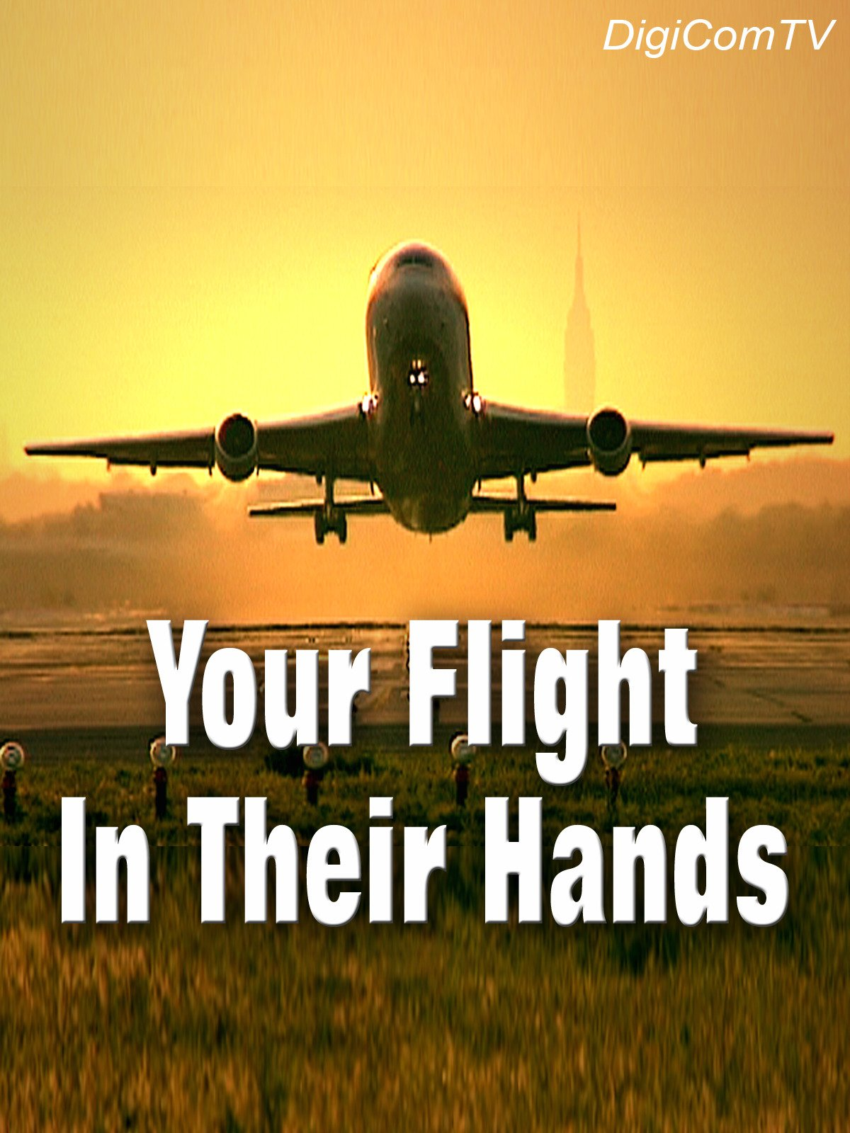 Your Flight In Their Hands on Amazon Prime Video UK