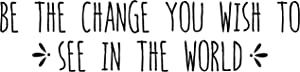 """My Vinyl Story """"Be The Change Gandhi Quote Inspirational Motivational Wall Decal Art for School Living Room Home Office Decor 36x9 inches"""