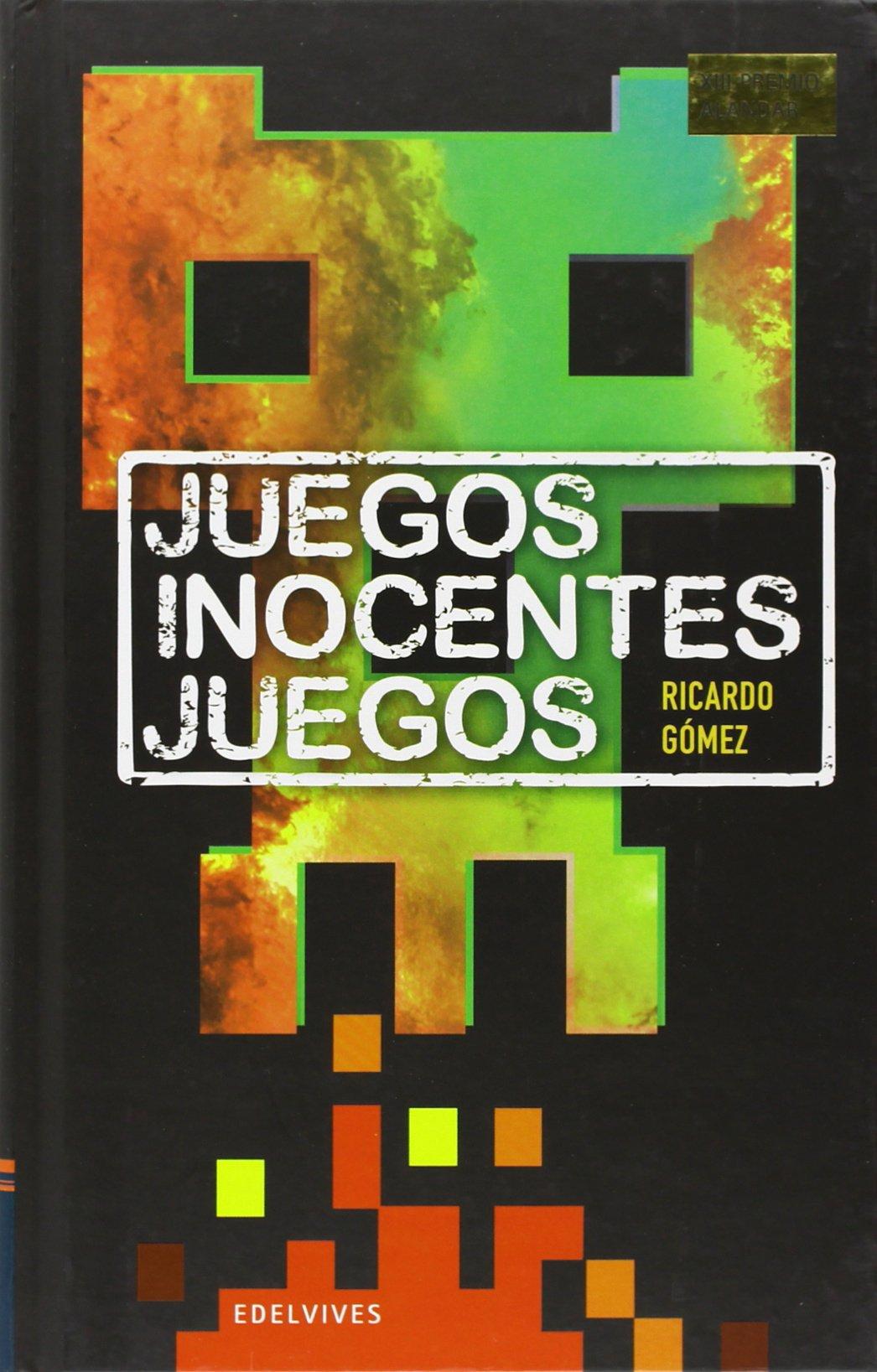 Juegos inocentes juegos (Premio Alandar 2013): Amazon.es: Ricardo ...