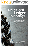Distributed Ledger Technology: The Science of the Blockchain (English Edition)