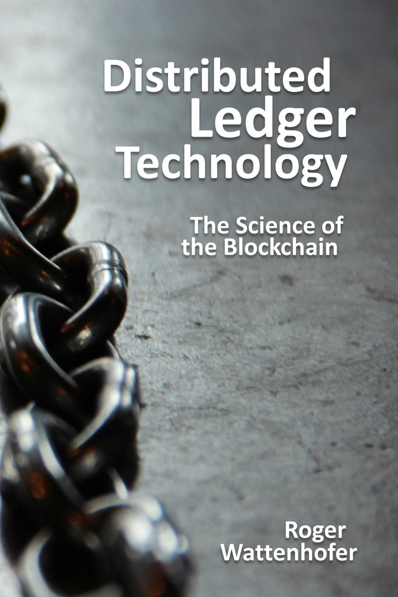 Distributed Ledger Technology  The Science Of The Blockchain  English Edition